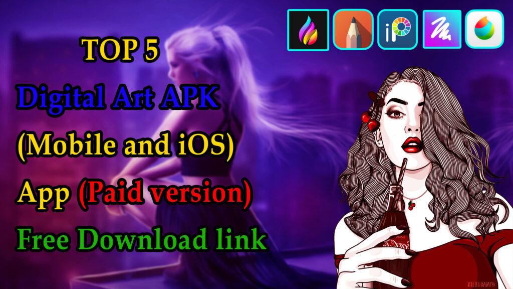Top 5 Digital Art App free download Paid Version.